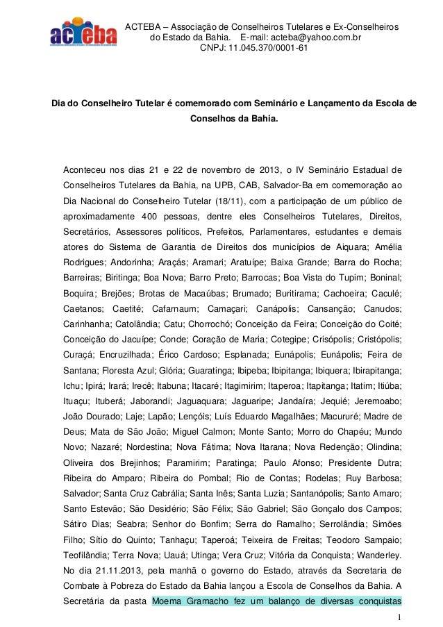 ACTEBA – Associação de Conselheiros Tutelares e Ex-Conselheiros do Estado da Bahia. E-mail: acteba@yahoo.com.br CNPJ: 11.0...