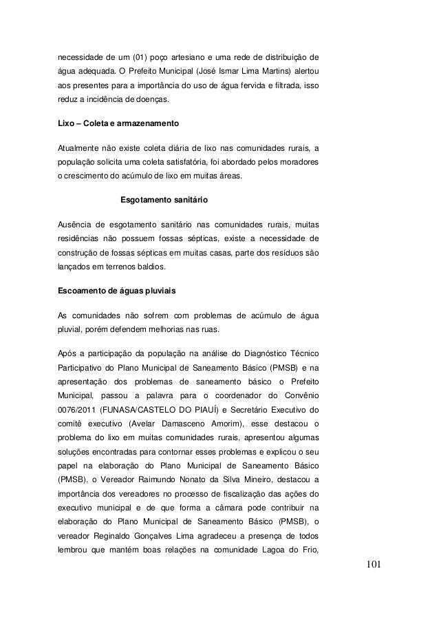 101  necessidade de um (01) poço artesiano e uma rede de distribuição de água adequada. O Prefeito Municipal (José Ismar L...
