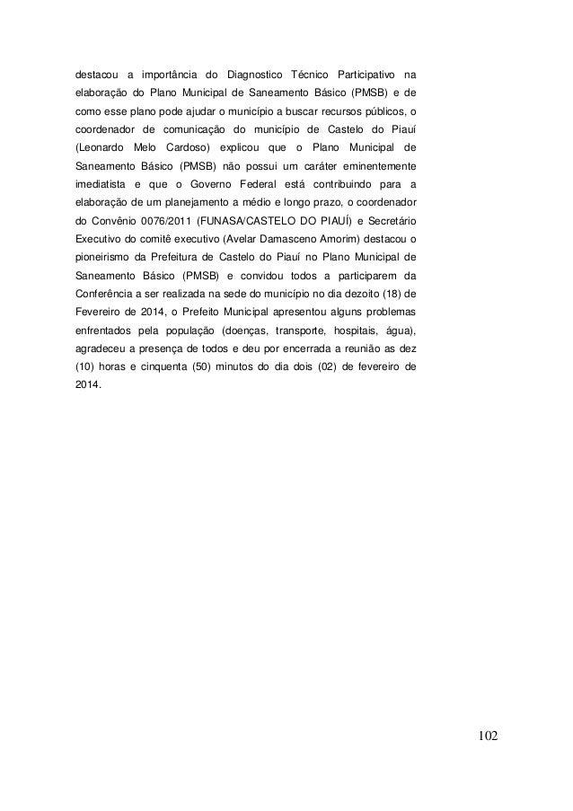 102  destacou a importância do Diagnostico Técnico Participativo na elaboração do Plano Municipal de Saneamento Básico (PM...