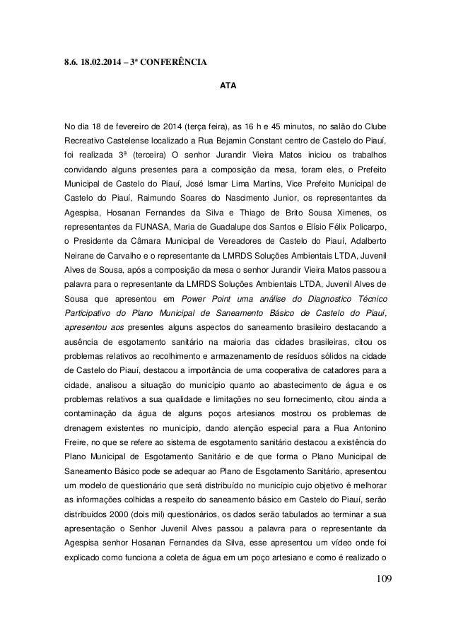 109  8.6. 18.02.2014 – 3ª CONFERÊNCIA  ATA  No dia 18 de fevereiro de 2014 (terça feira), as 16 h e 45 minutos, no salão d...