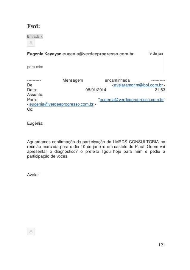 121  Fwd: Entrada x  Eugenia Kayayan eugenia@verdeeprogresso.com.br  9 de jan  para mim  ---------- Mensagem encaminhada -...