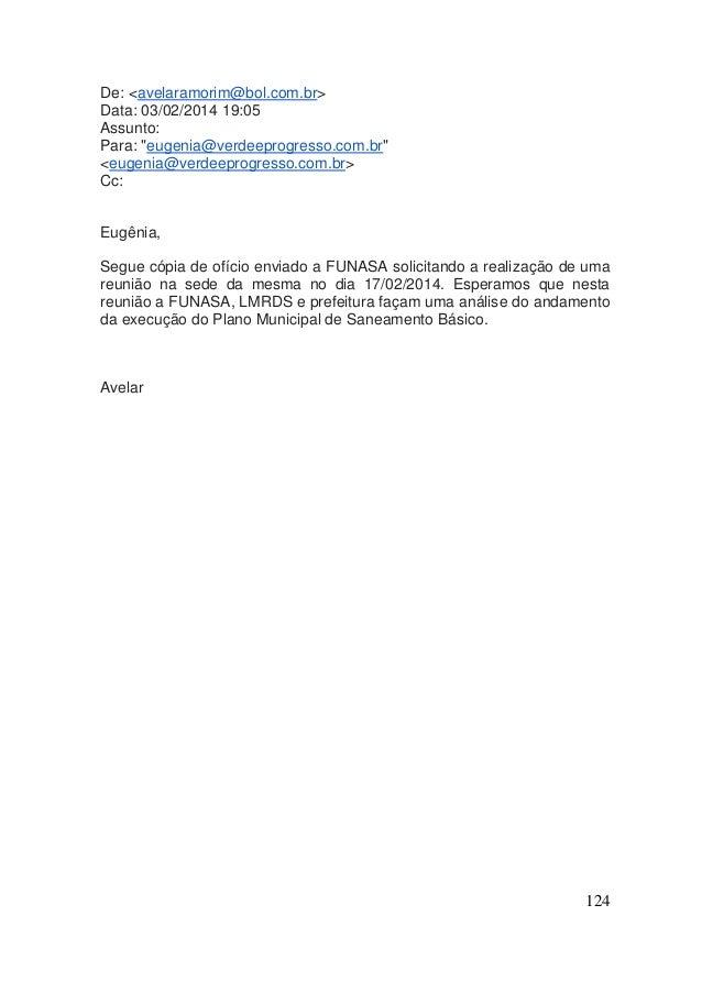 """124  De: <avelaramorim@bol.com.br> Data: 03/02/2014 19:05 Assunto: Para: """"eugenia@verdeeprogresso.com.br"""" <eugenia@verdeep..."""