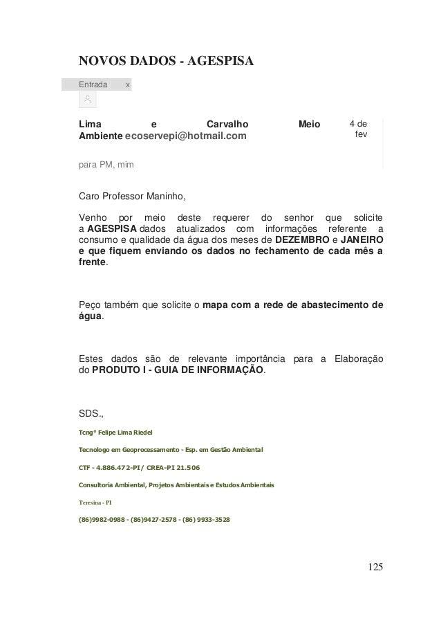 125  NOVOS DADOS - AGESPISA Entrada x  Lima e Carvalho Meio Ambiente ecoservepi@hotmail.com  4 de fev  para PM, mim  Caro ...