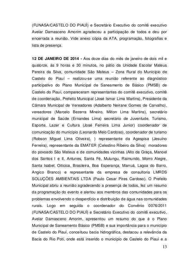 13  (FUNASA/CASTELO DO PIAUÍ) e Secretário Executivo do comitê executivo Avelar Damasceno Amorim agradeceu a participação ...