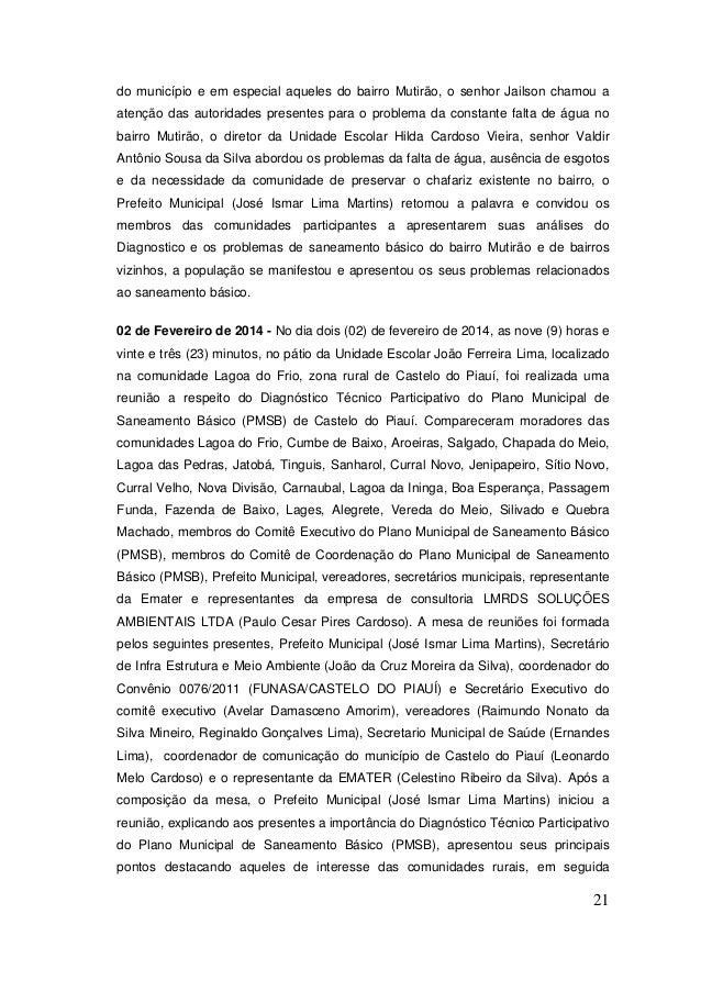 21  do município e em especial aqueles do bairro Mutirão, o senhor Jailson chamou a atenção das autoridades presentes para...