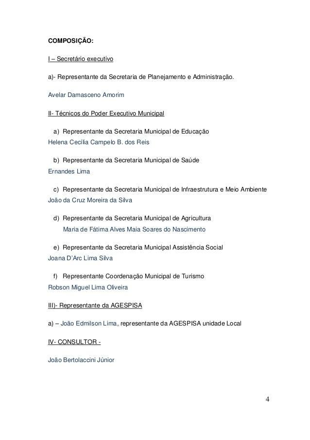 4  COMPOSIÇÃO:  I – Secretário executivo  a)- Representante da Secretaria de Planejamento e Administração.  Avelar Damasce...