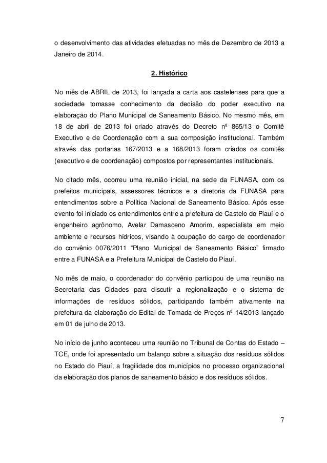 7  o desenvolvimento das atividades efetuadas no mês de Dezembro de 2013 a Janeiro de 2014.  2. Histórico  No mês de ABRIL...
