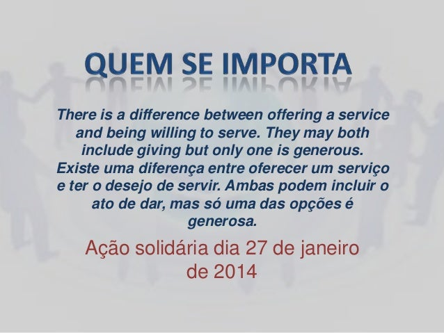 There is a difference between offering a service and being willing to serve. They may both include giving but only one is ...