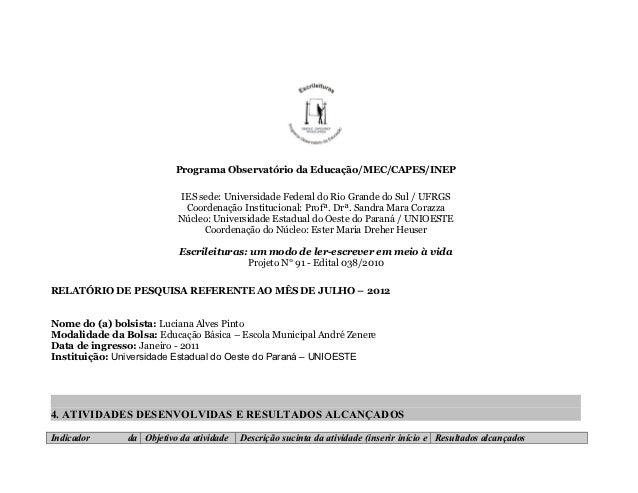 Programa Observatório da Educação/MEC/CAPES/INEP                           IES sede: Universidade Federal do Rio Grande do...