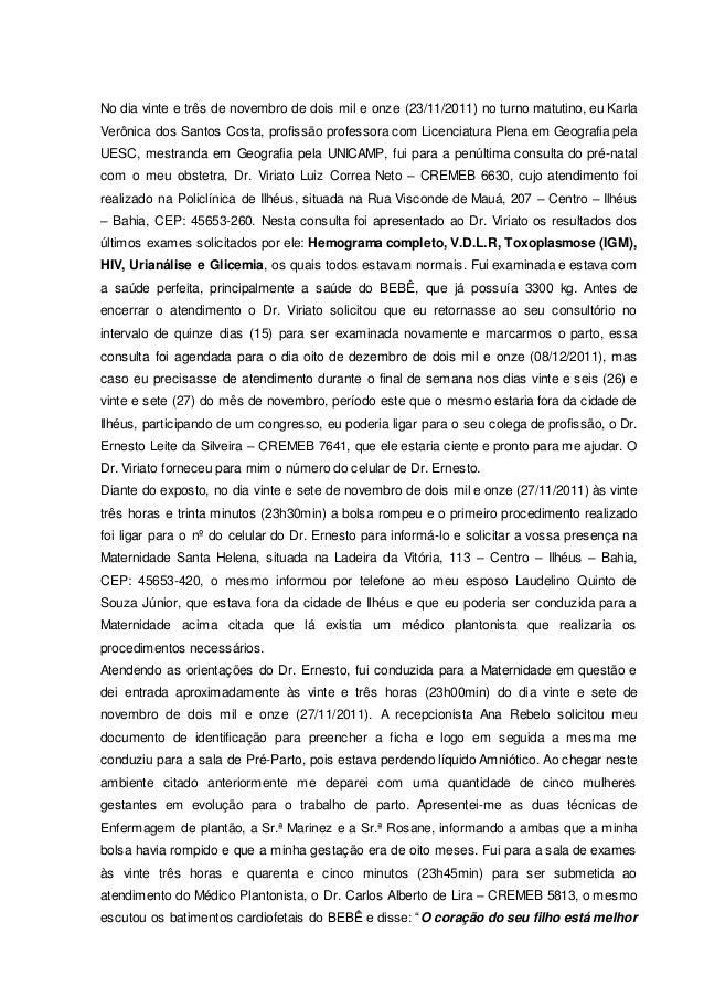 No dia vinte e três de novembro de dois mil e onze (23/11/2011) no turno matutino, eu Karla Verônica dos Santos Costa, pro...