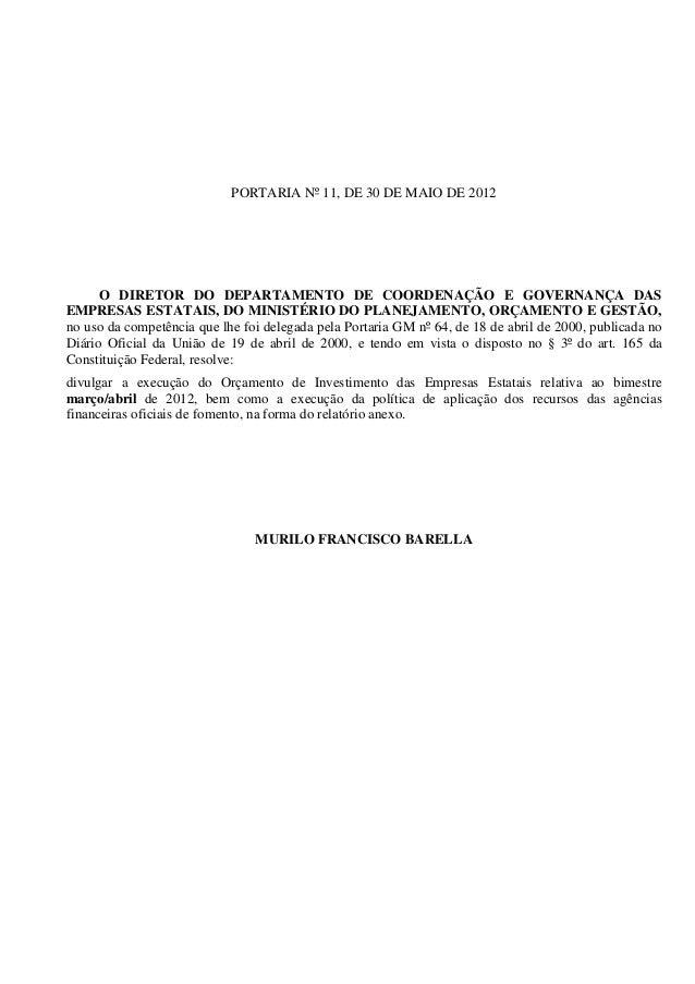 PORTARIA Nº 11, DE 30 DE MAIO DE 2012 O DIRETOR DO DEPARTAMENTO DE COORDENAÇÃO E GOVERNANÇA DAS EMPRESAS ESTATAIS, DO MINI...