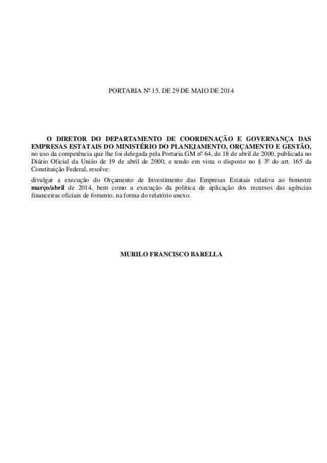 PORTARIA Nº 15, DE 29 DE MAIO DE 2014 O DIRETOR DO DEPARTAMENTO DE COORDENAÇÃO E GOVERNANÇA DAS EMPRESAS ESTATAIS DO MINIS...