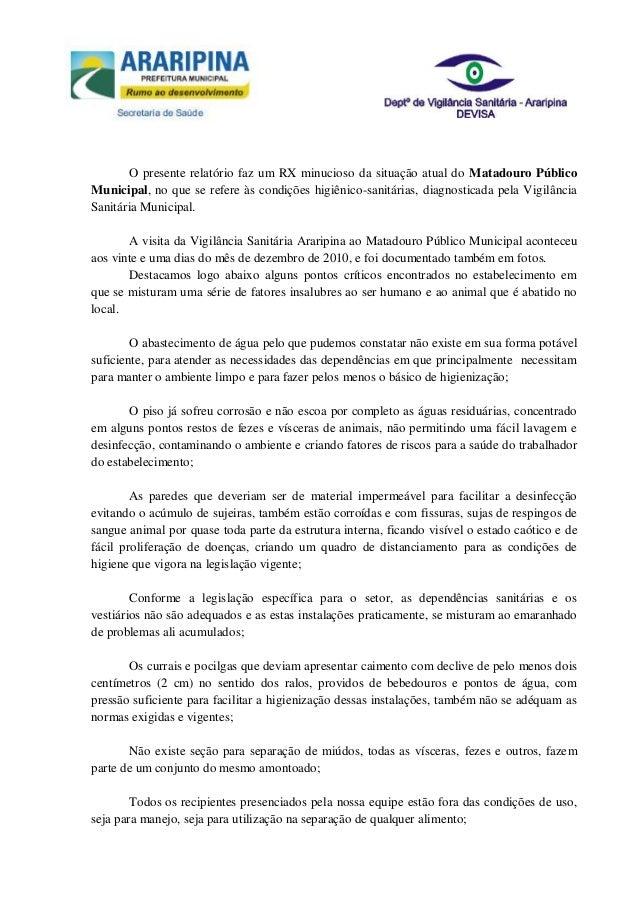 O presente relatório faz um RX minucioso da situação atual do Matadouro PúblicoMunicipal, no que se refere às condições hi...