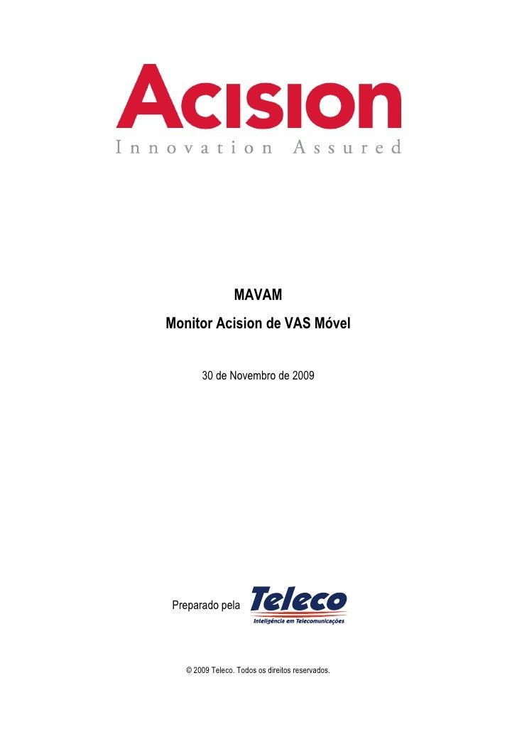 MAVAM Monitor Acision de VAS Móvel          30 de Novembro de 2009     Preparado pela        © 2009 Teleco. Todos os direi...