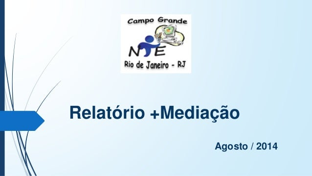 Relatório +Mediação  Agosto / 2014