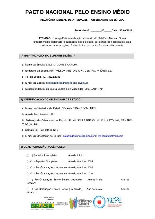 PACTO NACIONAL PELO ENSINO MÉDIO  RELATÓRIO MENSAL DE ATIVIDADES – ORIENTADOR DE ESTUDO  Relatório nº: ________03_____Data...