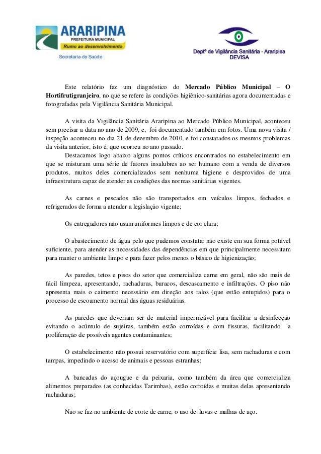 Este relatório faz um diagnóstico do Mercado Público Municipal – OHortifrutigranjeiro, no que se refere às condições higiê...