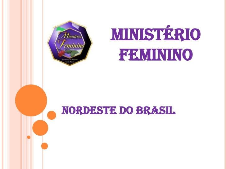 MINISTÉRIO        FEMININONORDESTE DO BRASIL