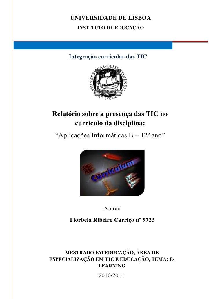 Universidade de LisboaInstituto de educaçãoIntegração curricular das TIC<br />Relatório sobre a presença das TIC no curríc...