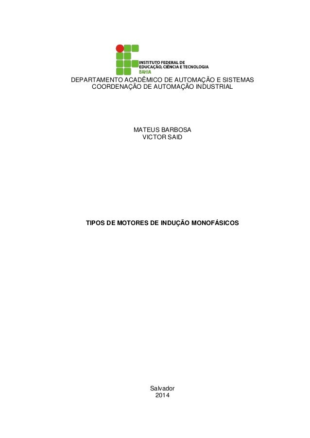 DEPARTAMENTO ACADÊMICO DE AUTOMAÇÃO E SISTEMAS COORDENAÇÃO DE AUTOMAÇÃO INDUSTRIAL MATEUS BARBOSA VICTOR SAID TIPOS DE MOT...