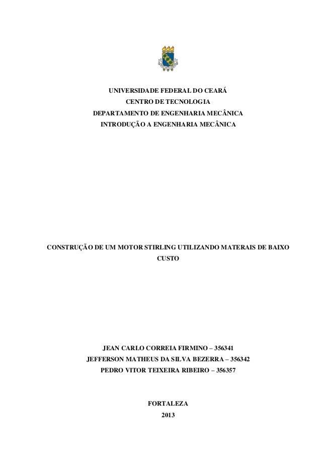 UNIVERSIDADE FEDERAL DO CEARÁ CENTRO DE TECNOLOGIA DEPARTAMENTO DE ENGENHARIA MECÂNICA INTRODUÇÃO A ENGENHARIA MECÂNICA CO...