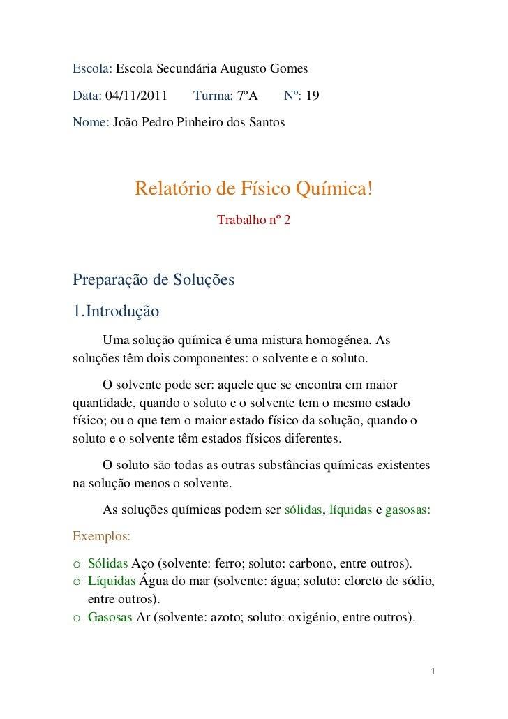 Escola: Escola Secundária Augusto GomesData: 04/11/2011      Turma: 7ºA      Nº: 19Nome: João Pedro Pinheiro dos Santos   ...
