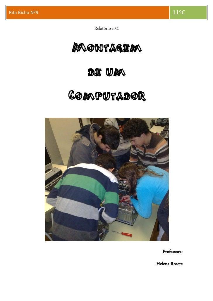 Rita Bicho R            Nº9                              11ºC                      Relatório nº2                    Montag...