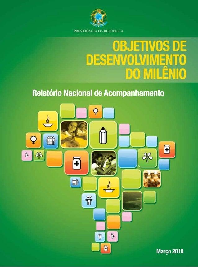 Presidência da República        OBJETIVOS DE      DESENVOLVIMENTO         DO MIlêniorelatÓRIO NACIONAL DE ACOMPANHAMENTO  ...