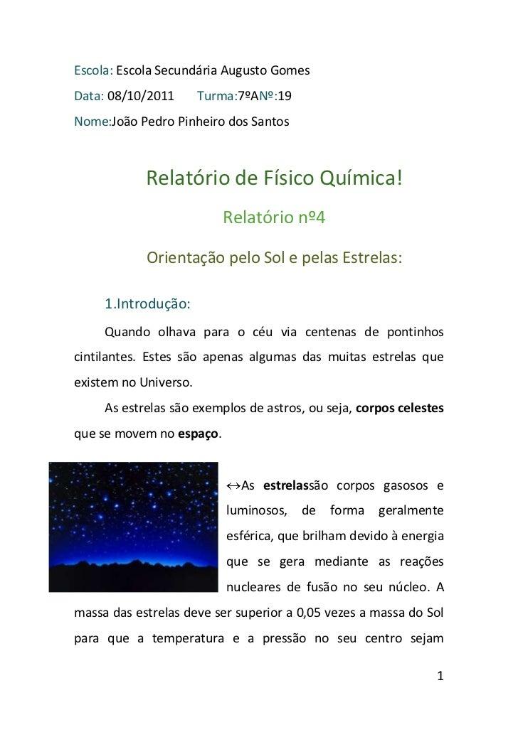 Escola: Escola Secundária Augusto GomesData: 08/10/2011       Turma:7ºANº:19Nome:João Pedro Pinheiro dos Santos           ...