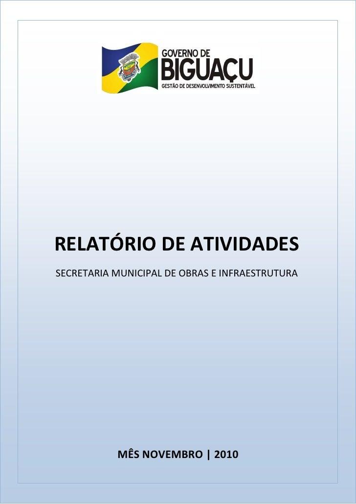 RELATÓRIO DE ATIVIDADESSECRETARIA MUNICIPAL DE OBRAS E INFRAESTRUTURA           MÊS NOVEMBRO | 2010