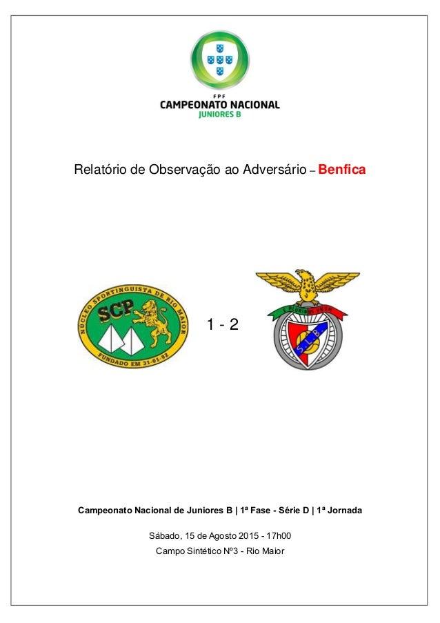Relatório de Observação ao Adversário – Benfica 1 - 2 Campeonato Nacional de Juniores B | 1ª Fase - Série D | 1ª Jornada S...