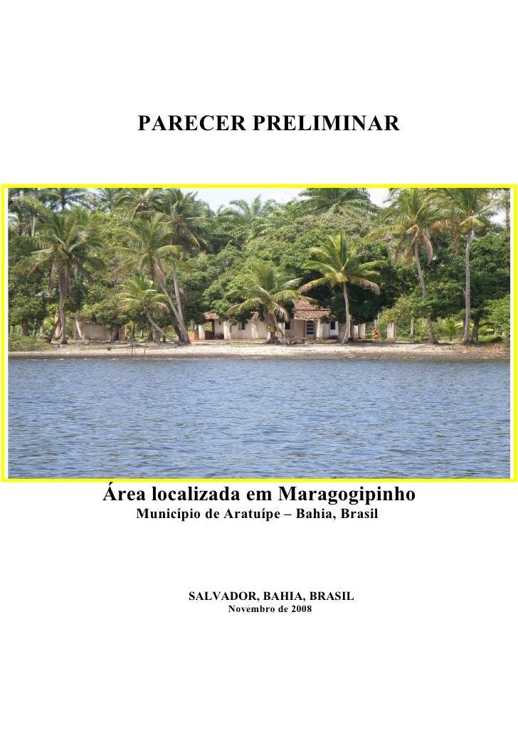 PARECER PRELIMINARÁrea localizada em Maragogipinho   Município de Aratuípe – Bahia, Brasil           SALVADOR, BAHIA, BRAS...