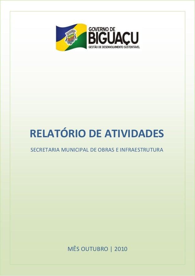 MÊS OUTUBRO | 2010 RELATÓRIO DE ATIVIDADES SECRETARIA MUNICIPAL DE OBRAS E INFRAESTRUTURA