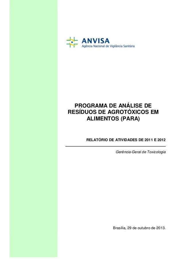 PROGRAMA DE ANÁLISE DE RESÍDUOS DE AGROTÓXICOS EM ALIMENTOS (PARA)  RELATÓRIO DE ATIVIDADES DE 2011 E 2012 Gerência-Geral ...