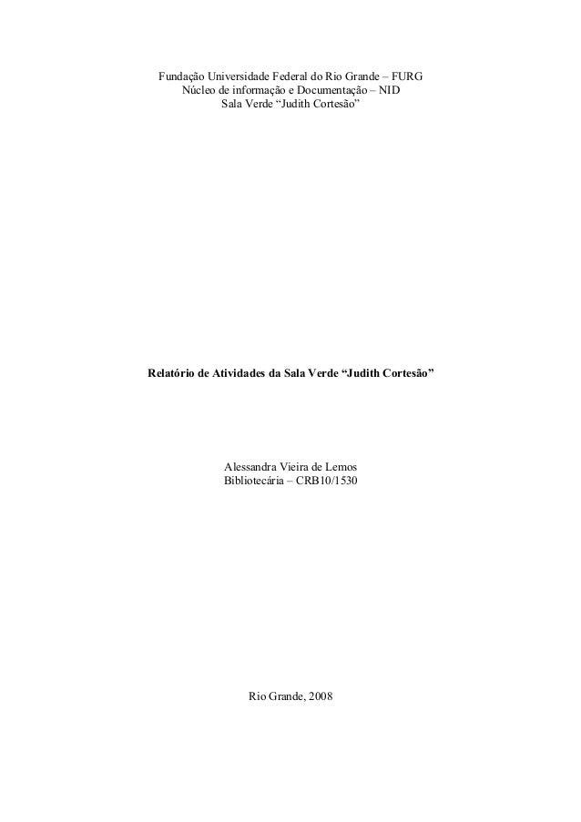 """Fundação Universidade Federal do Rio Grande – FURGNúcleo de informação e Documentação – NIDSala Verde """"Judith Cortesão""""Rel..."""