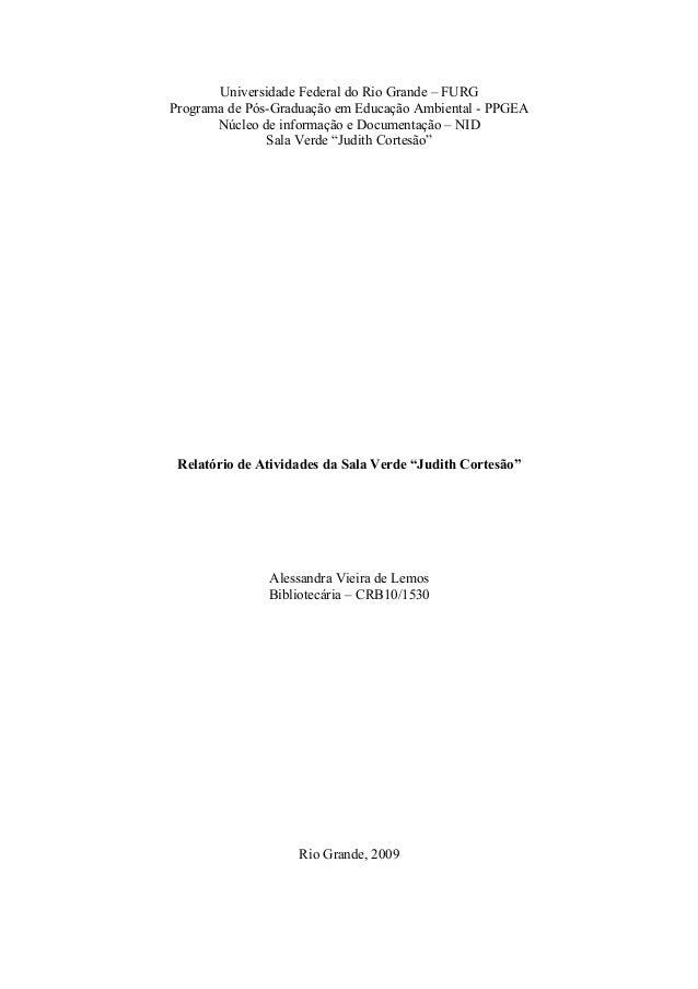 Universidade Federal do Rio Grande – FURGPrograma de Pós-Graduação em Educação Ambiental - PPGEANúcleo de informação e Doc...