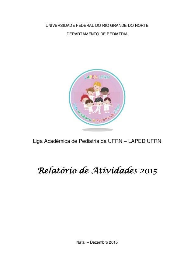 UNIVERSIDADE FEDERAL DO RIO GRANDE DO NORTE DEPARTAMENTO DE PEDIATRIA Liga Acadêmica de Pediatria da UFRN – LAPED UFRN Rel...
