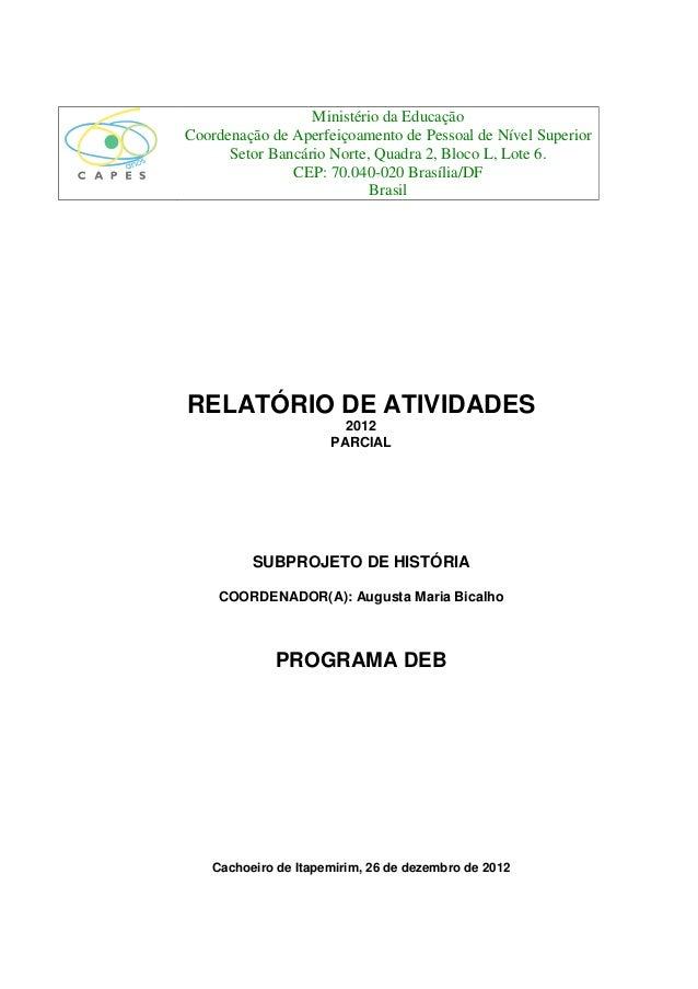 Ministério da EducaçãoCoordenação de Aperfeiçoamento de Pessoal de Nível Superior      Setor Bancário Norte, Quadra 2, Blo...
