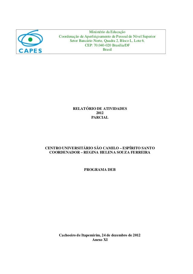 Ministério da Educação      Coordenação de Aperfeiçoamento de Pessoal de Nível Superior            Setor Bancário Norte, Q...