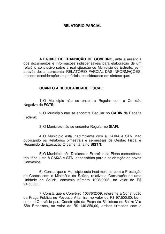 RELATÓRIO PARCIAL           A EQUIPE DE TRANSIÇÃO DE GOVERNO, ante a ausênciados documentos e informações indispensáveis p...