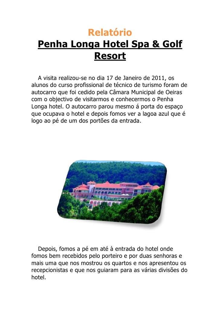 """Relatório<br />Penha Longa Hotel HYPERLINK """"http://www.penhalonga.com/"""" Spa & Golf Resort<br />A visita realizou-se no di..."""