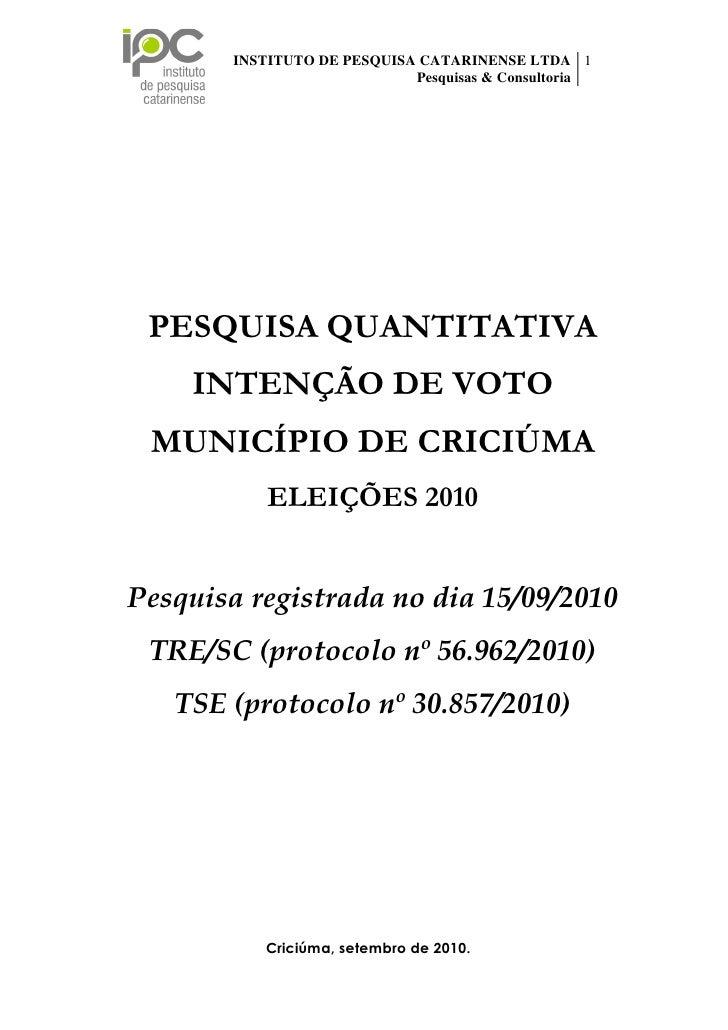 INSTITUTO DE PESQUISA CATARINENSE LTDA 1                                        Pesquisas & Consultoria       PESQUISA QUA...