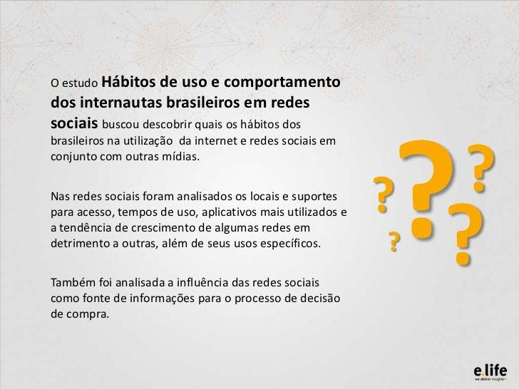 Hábitos de uso e comportamento dos internautas brasileiros em redes sociais Slide 2