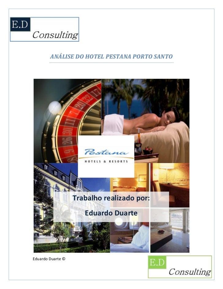 ANÁLISE DO HOTEL PESTANA PORTO SANTO                        Trabalho realizado por:                       Eduardo Duarte  ...