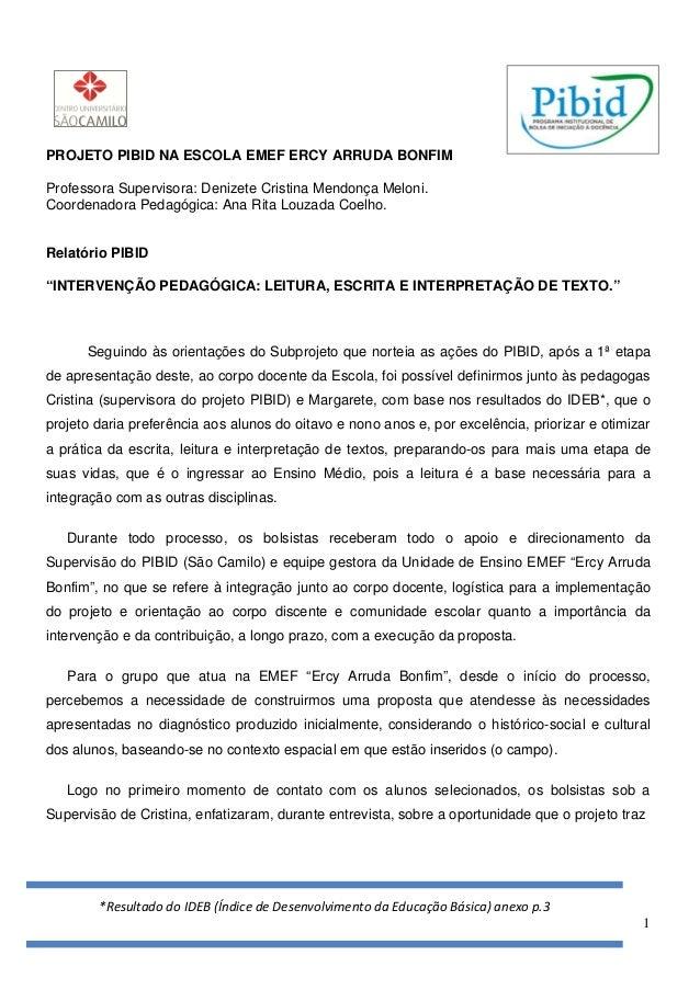 PROJETO PIBID NA ESCOLA EMEF ERCY ARRUDA BONFIMProfessora Supervisora: Denizete Cristina Mendonça Meloni.Coordenadora Peda...