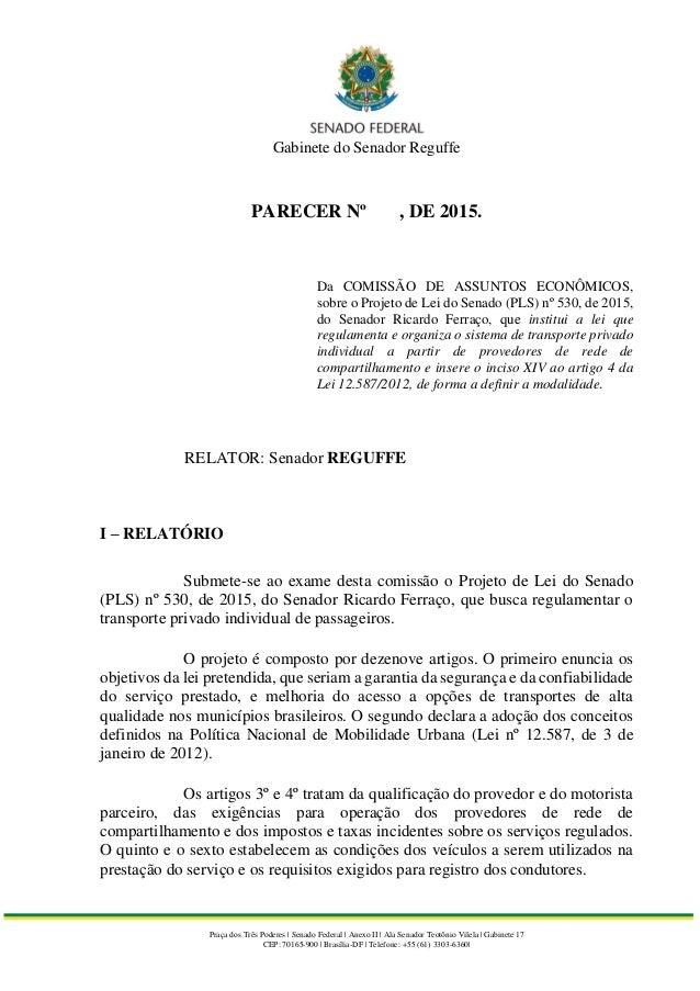Gabinete do Senador Reguffe Praça dos Três Poderes | Senado Federal | Anexo II | Ala Senador Teotônio Vilela | Gabinete 17...