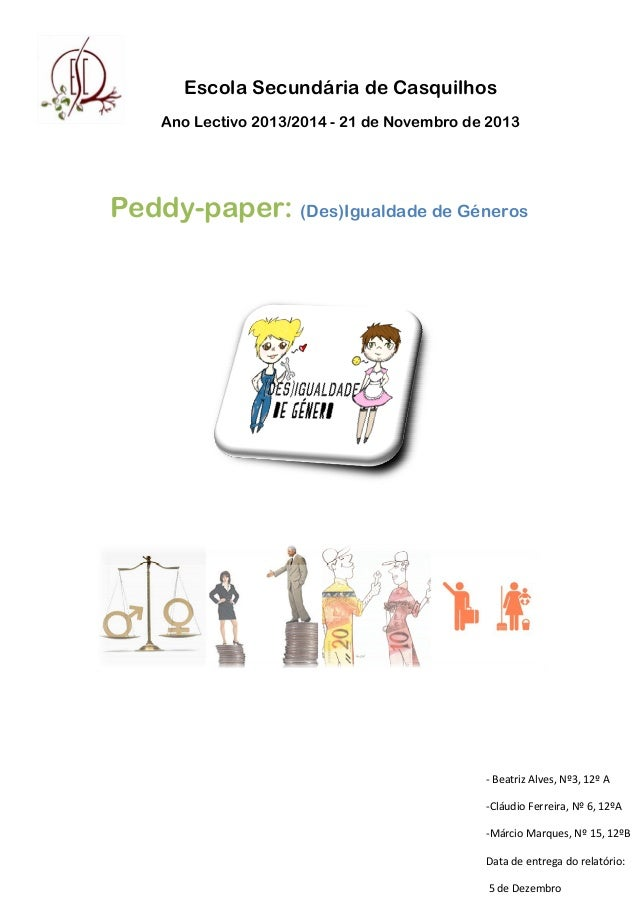 Escola Secundária de Casquilhos  Ano Lectivo 2013/2014 - 21 de Novembro de 2013  Peddy-paper: (Des)Igualdade de Géneros  ‐...