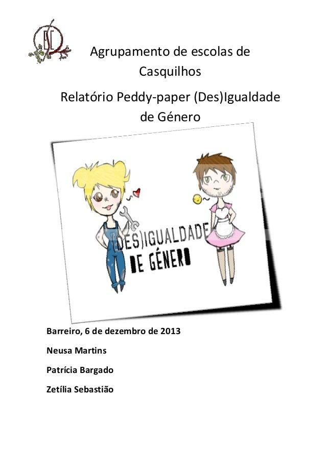 Agrupamento de escolas de Casquilhos  Relatório Peddy‐paper (Des)Igualdade de Género  Barreiro, 6 de dezembro de 2013  Neu...