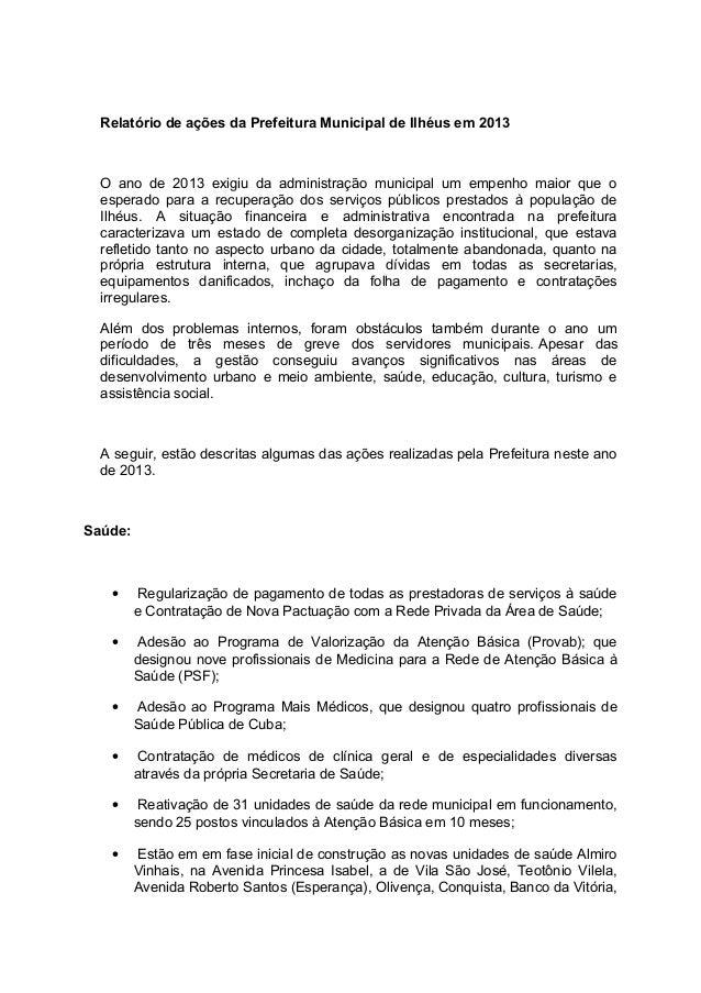 Relatório de ações da Prefeitura Municipal de Ilhéus em 2013  O ano de 2013 exigiu da administração municipal um empenho m...