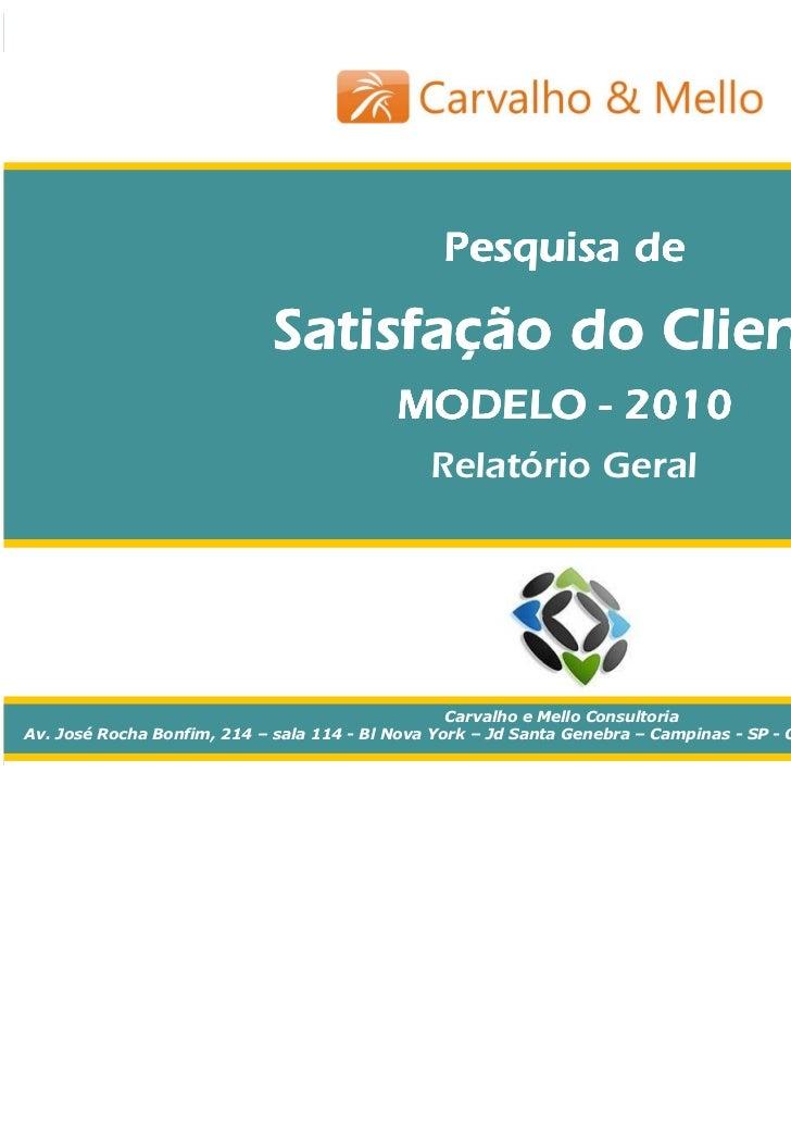 Pesquisa Satisfação do Cliente — MODELO 2010                                                     Relatório Geral          ...